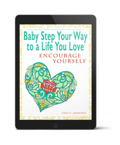 self-help empowerment Baby Step Your Way to a Life You Love motivational books encouragement